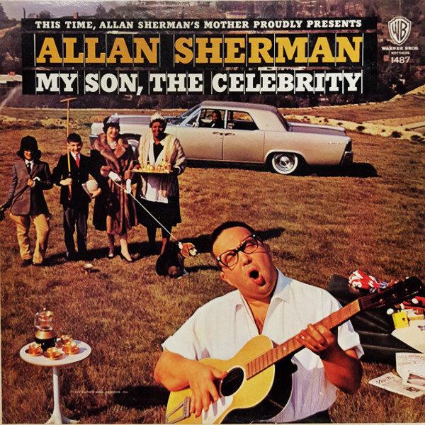 Allan Sherman - My Son The Celebrity